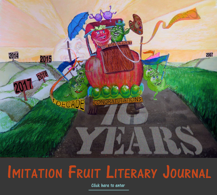 Imitation Fruit Literary Journal showcases fun and upbeat short stories, poetry and artwork. Check out our special 10 year anniversary issue. Submit your writing and artwork to future issues, Imitation Fruit, Imitation Fruit Literary Journal, Bay Area literary journal